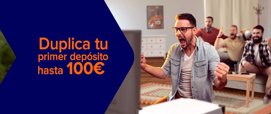 duplica tu primer deposito 100 euros