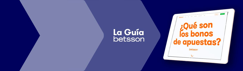 La Guía Betsson – ¿Qué son los bonos de apuestas?