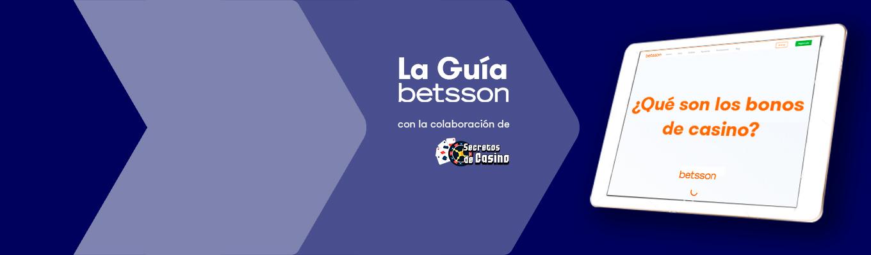 La Guía Betsson – ¿Qué son los bonos de casino?