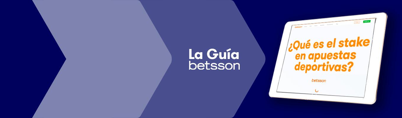 La Guía Betsson – ¿Qué es el stake en apuestas deportivas?