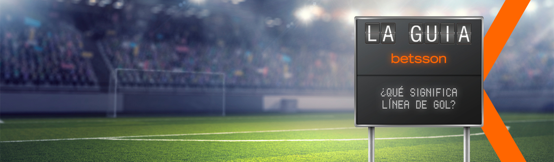 ¿Qué significa línea de gol en apuestas?
