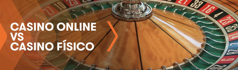Casino físico VS casino online