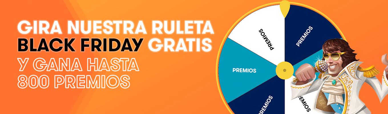 Especial BLACK FRIDAY🎊, gira GRATIS la ruleta y gana hasta 800 premios.