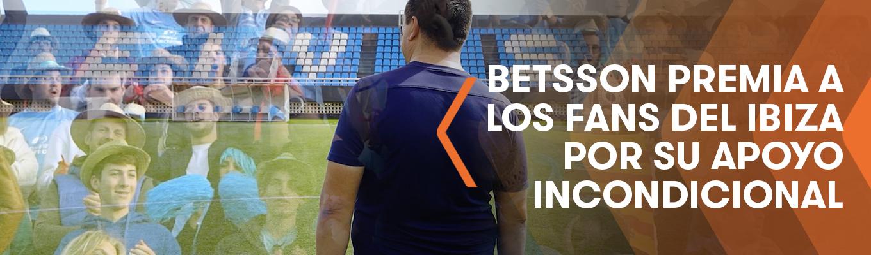 Betsson premia a los fans del Ibiza por su apoyo incondicional