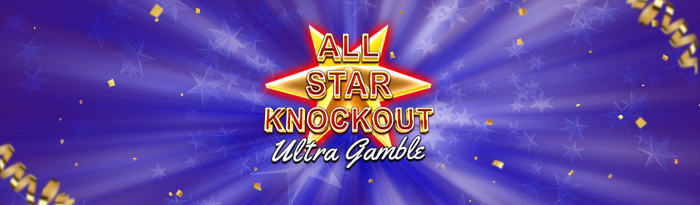All Stars Knockout Ultra Gamble – Slot Review