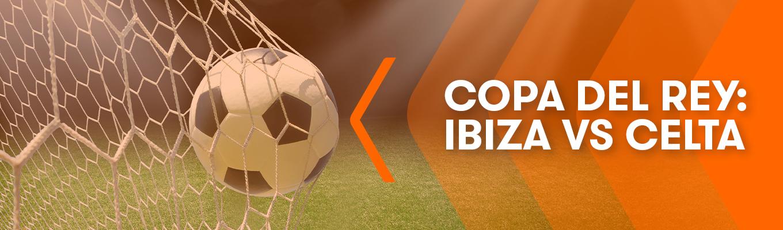 Copa del Rey: ¿Pondrá el Ibiza contra las cuerdas al Celta de Vigo?