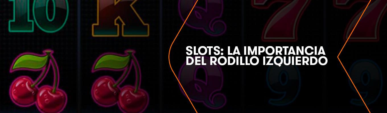 La importancia del rodillo izquierdo en los Juegos de Slots de Betsson