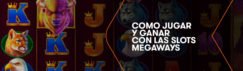 ¿Cómo jugar  y ganar a las Slots con Megaways?