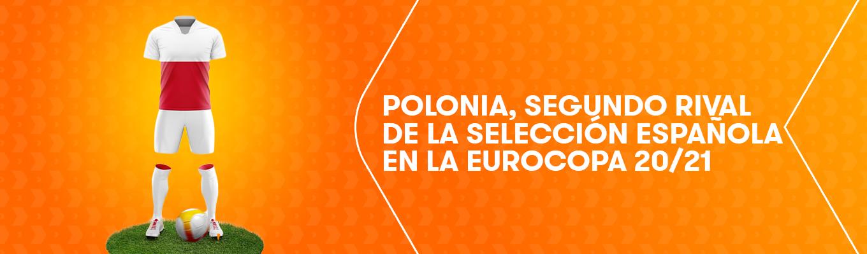 Polonia, segundo rival de la Selección Española en la Eurocopa 2020-2021