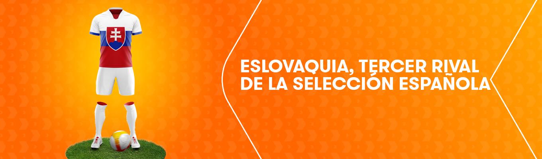 Eslovaquia: tercer rival de la Selección Española en la Eurocopa 2020-2021