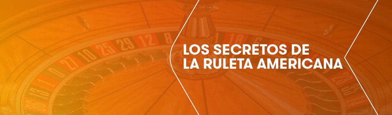 Los secretos de la ruleta americana