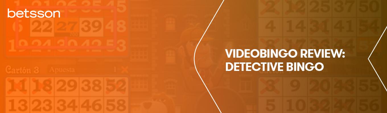 Videobingo Review: Detective Bingo